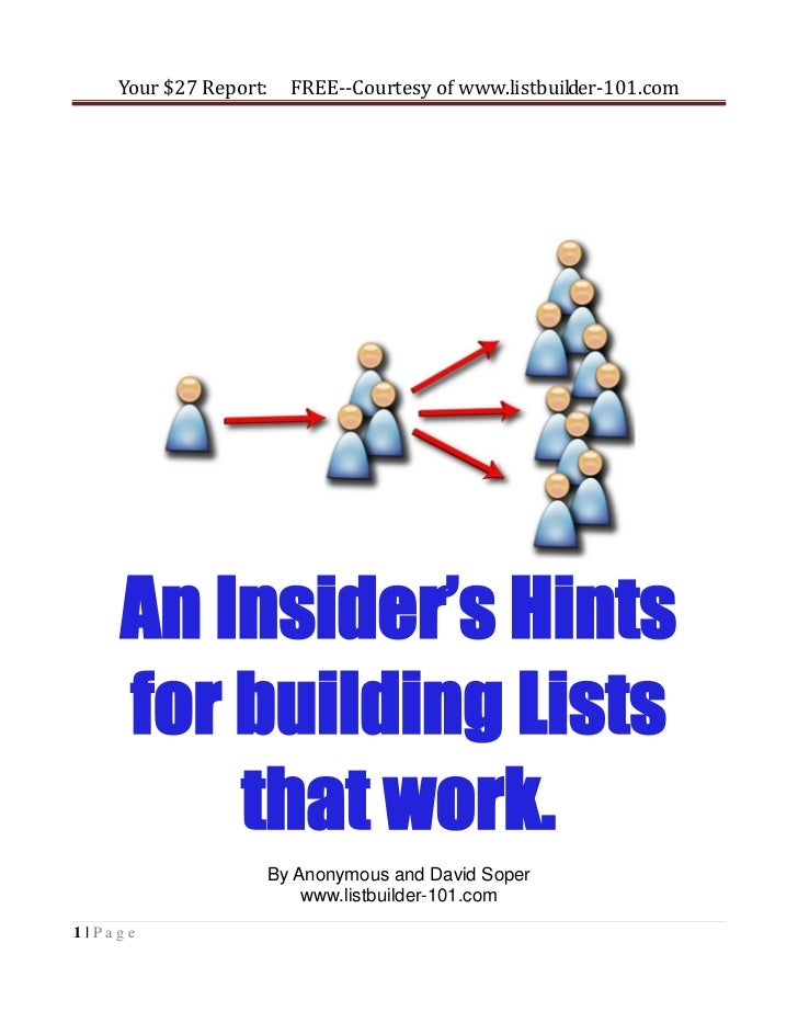 Your $27 Report:     FREE--Courtesy of www.listbuilder-101.com    An Insider's Hints    for building Lists        that wor...
