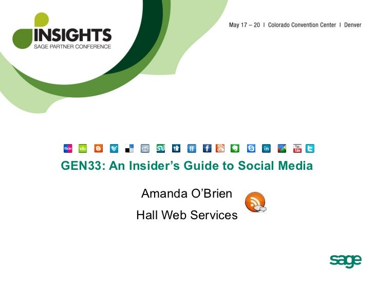 GEN33: An Insider's Guide to Social Media Amanda O'Brien Hall Web Services