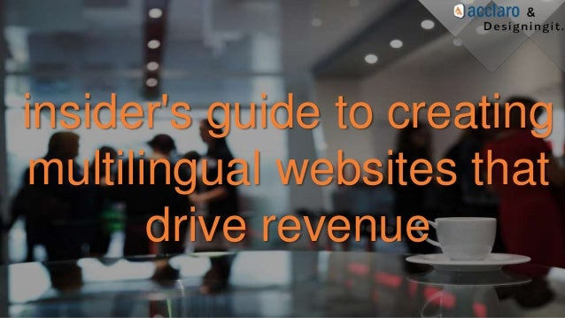 insider's guide to creating multilingual websites that drive revenue