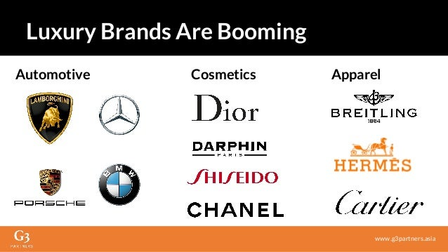 www.g3partners.asia Luxury Brands Are Booming Automotive Cosmetics Apparel