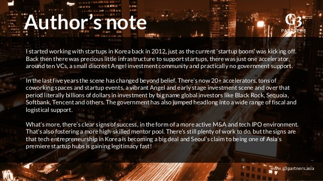 Author's note www.g3partners.asia I started working with startups in Korea back in 2012, just as the current 'startup boom...