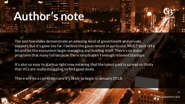 Author's note www.g3partners.asia The last few slides demonstrate an amazing level of government and private support, but ...