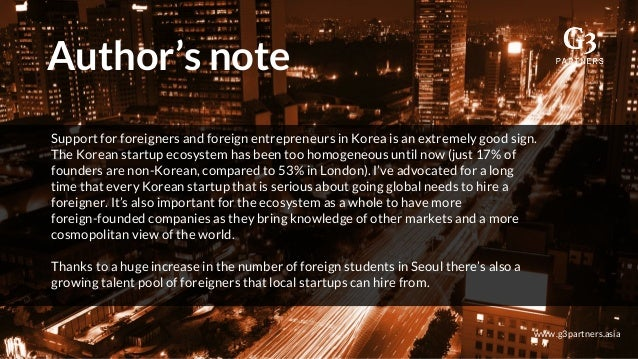 Author's note www.g3partners.asia Support for foreigners and foreign entrepreneurs in Korea is an extremely good sign. The...