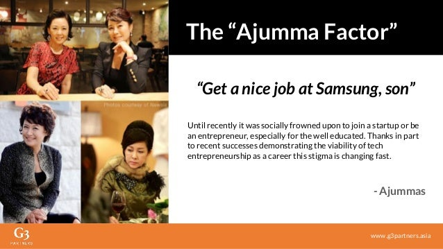 """""""Get a nice job at Samsung, son"""" - Ajummas Until recently it was socially frowned upon to join a startup or be an entrepre..."""