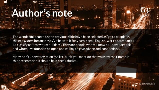 a Author's note www.g3partners.asia The wonderful people on the previous slide have been selected as 'go to people' in the...