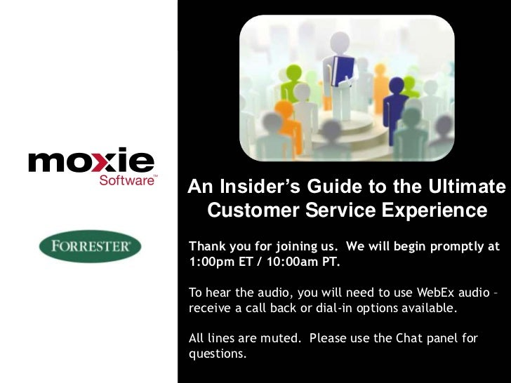 An Insider's Guide to the Ultimate Customer Service ExperienceThank you for joining us. We will begin promptly at1:00pm ET...