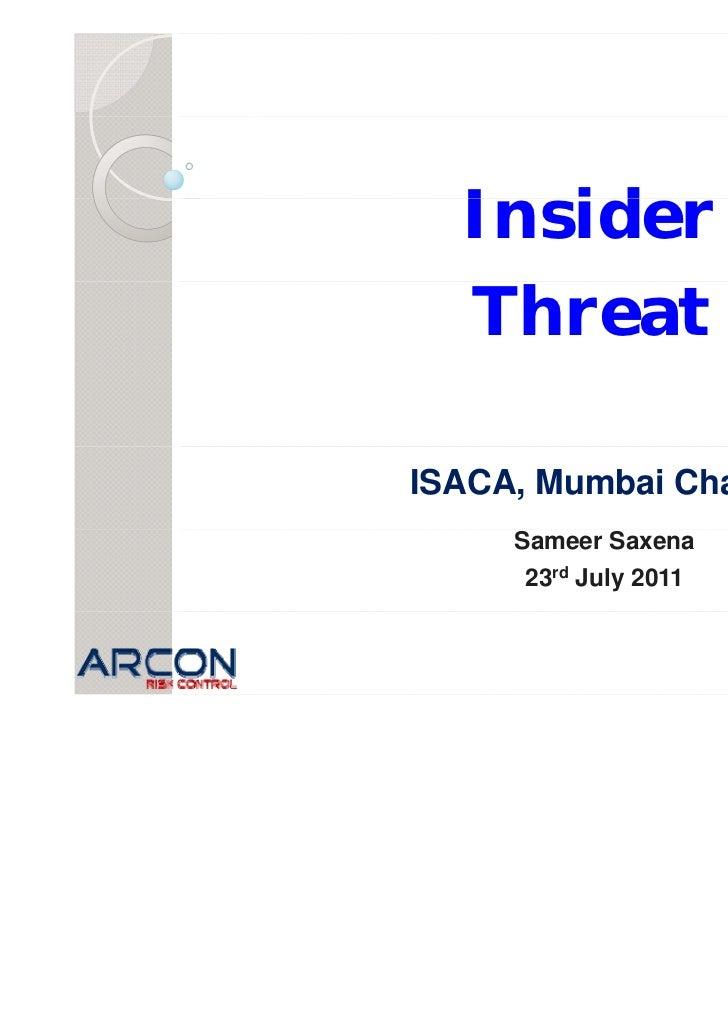 Insider  I id  ThreatISACA, Mumbai Chapter     Sameer Saxena      23rd July 2011