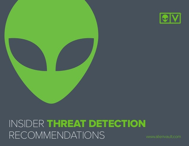 INSIDER THREAT DETECTION RECOMMENDATIONS www.alienvault.com