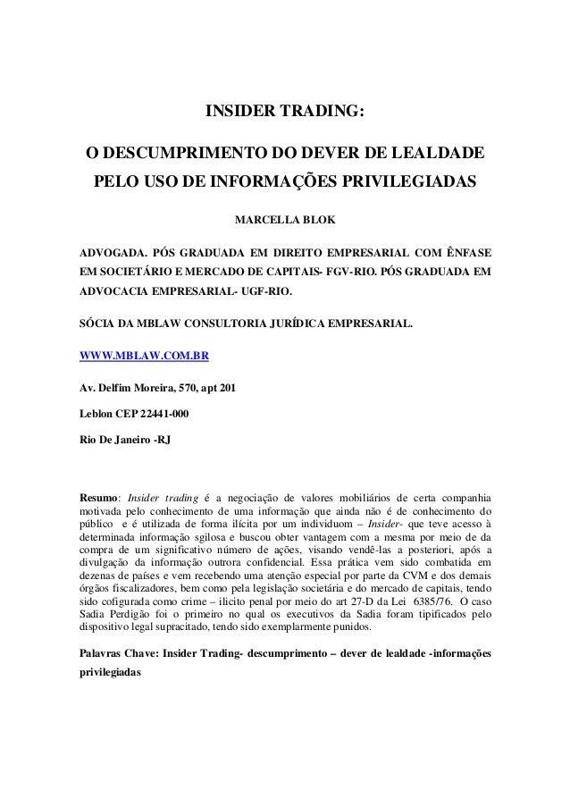 INSIDER TRADING:O DESCUMPRIMENTO DO DEVER DE LEALDADEPELO USO DE INFORMAÇÕES PRIVILEGIADASMARCELLA BLOKADVOGADA. PÓS GRADU...