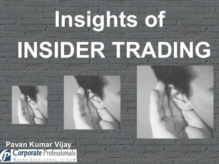 Insights of INSIDER TRADING Pavan Kumar Vijay