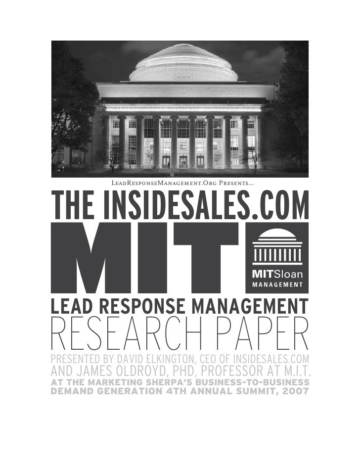 LeadResponseManagement.Org Presents…    THE INSIDESALES.COM MIT LEAD RESPONSE MANAGEMENT RESEARCH PAPER PRESENTED BY DAVID...