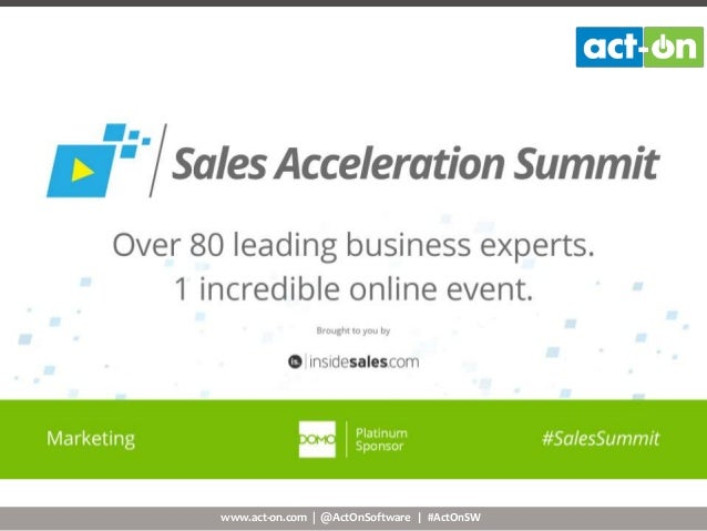 www.act-on.com | @ActOnSoftware | #ActOnSW