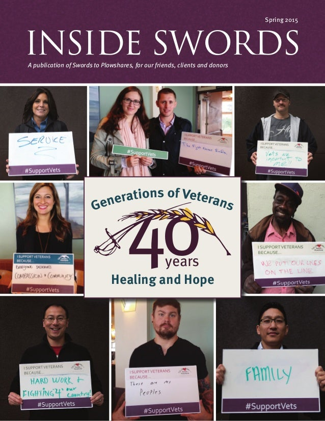 INSIDE SWORDS Spring 2015 A publication of Swords to Plowshares, for our friends, clients and donors years Healing and Hope