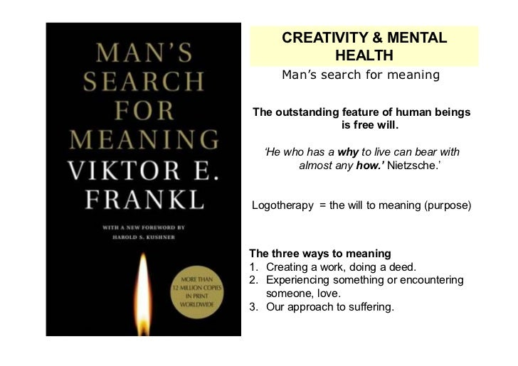 CREATIVITY & MENTAL            HEALTH      Man's search for meaningThe outstanding feature of human beings                ...