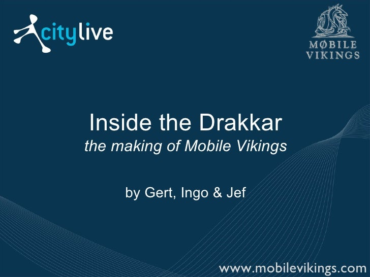 Inside the Drakkar the making of Mobile Vikings by Gert, Ingo & Jef