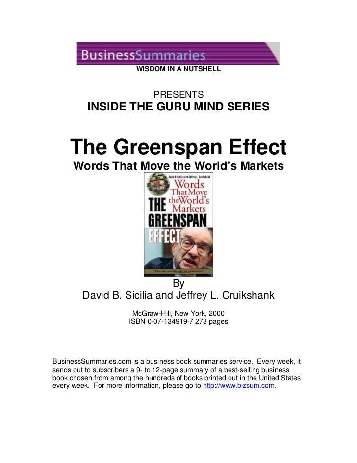 WISDOM IN A NUTSHELL                               PRESENTS          INSIDE THE GURU MIND SERIES     The Greenspan Effect ...