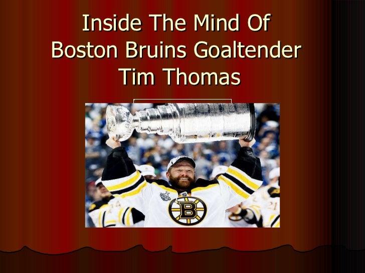 Inside The Mind Of  Boston Bruins Goaltender  Tim Thomas
