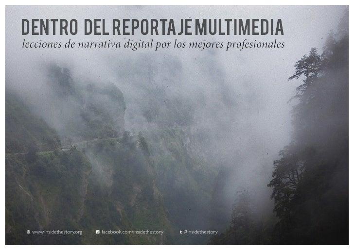 DENTRO DEL REPORTAJE MULTIMEDIAlecciones de narrativa digital por los mejores profesionales w www.insidethestory.org   G ...