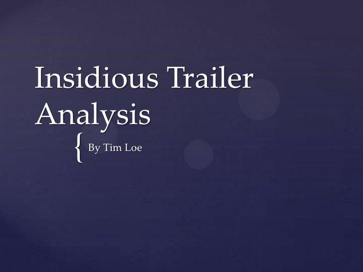 Insidious TrailerAnalysis  {   By Tim Loe