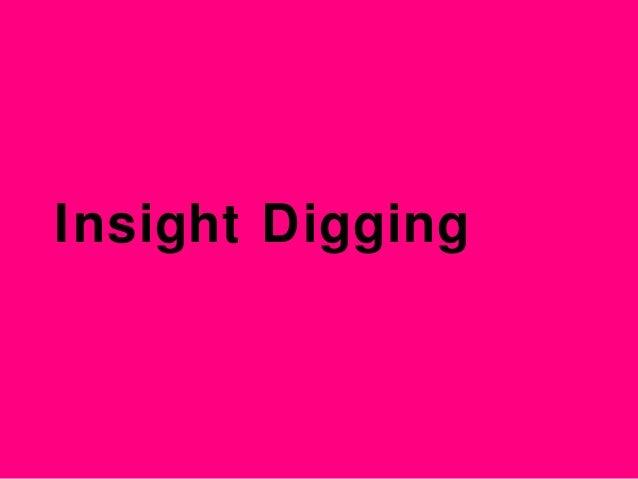 Insight Digging