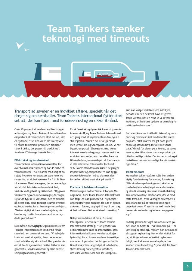 5 Over 90 procent af verdenshandlen foregår ad søvejen, og Team Tankers International er eksperter i at transportere stort...