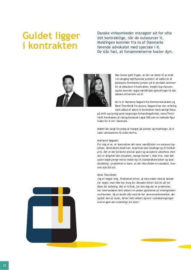 12 Man kunne godt frygte, at det var dømt til at ende i en omgang højtflyvende juristeri: At sætte to af Danmarks fremmest...