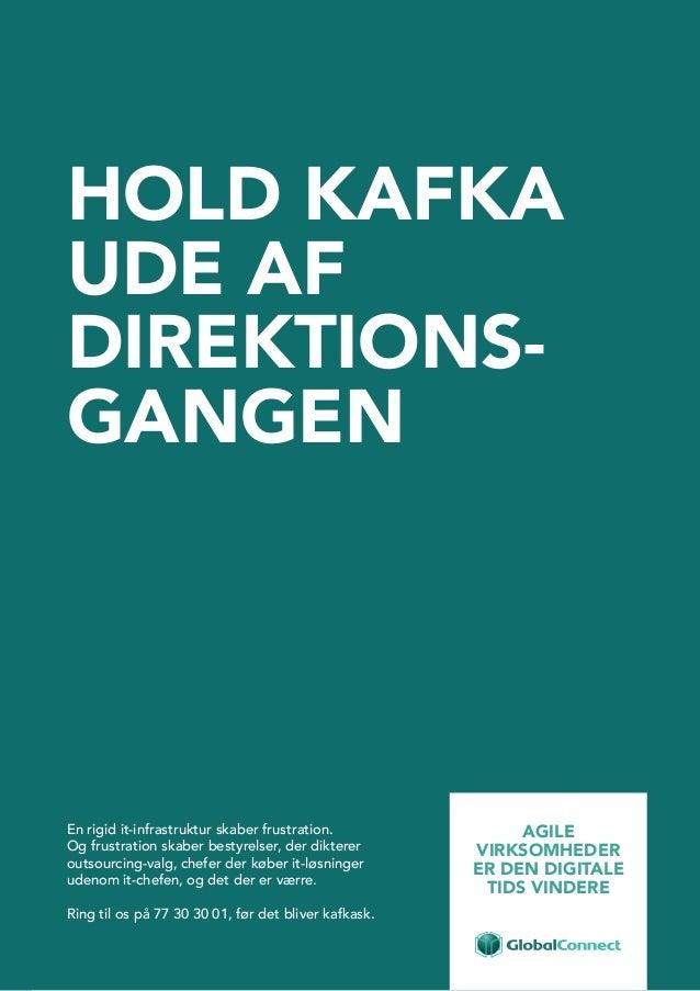 4 HOLD KAFKA UDE AF DIREKTIONS- GANGEN En rigid it-infrastruktur skaber frustration. Og frustration skaber bestyrelser, de...
