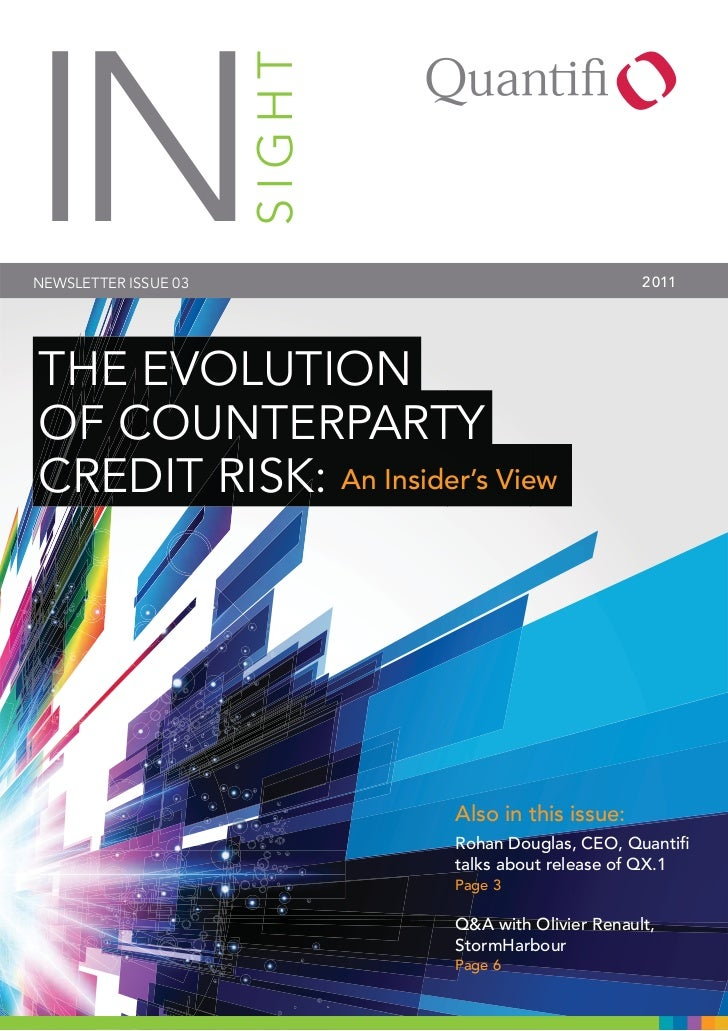 INNEWSLETTER ISSUE 03   SIGHT                          2011THE EVOLUTIONOF COUNTERPARTYCREDIT RISK: An Insider's View     ...