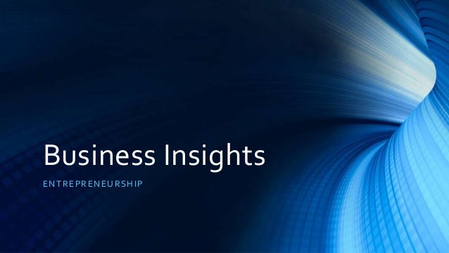 Business Insights ENTREPRENEURSHIP