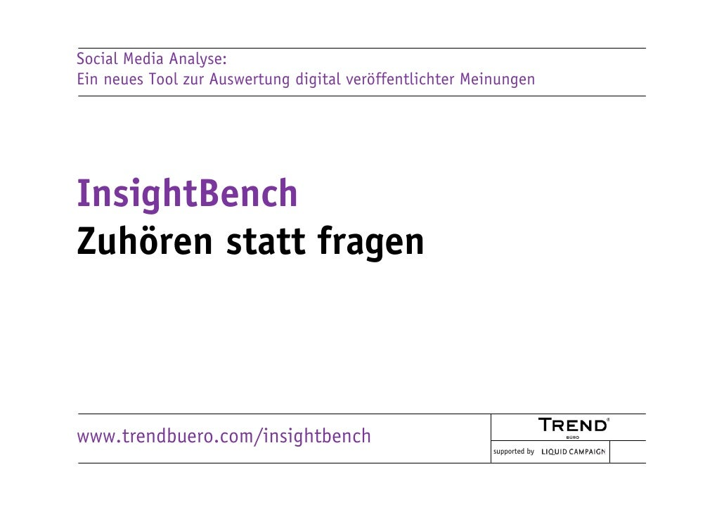 Social Media Analyse: Ein neues Tool zur Auswertung digital veröffentlichter Meinungen     InsightBench Zuhören statt frag...