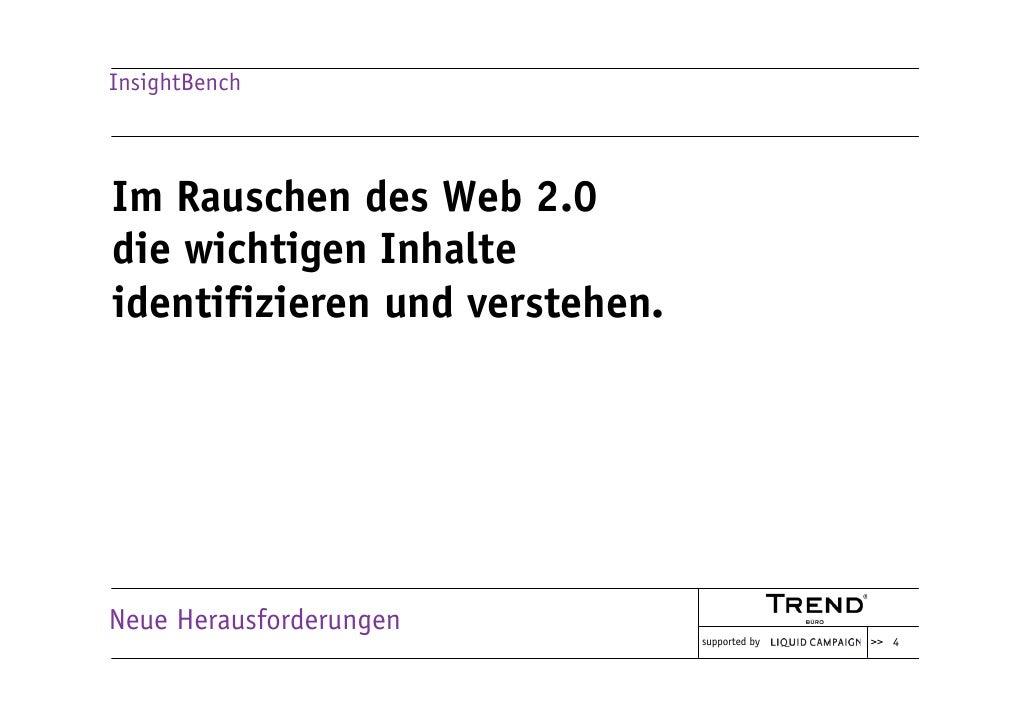 InsightBench    Im Rauschen des Web 2.0 die wichtigen Inhalte identifizieren und verstehen.     Neue Herausforderungen    ...