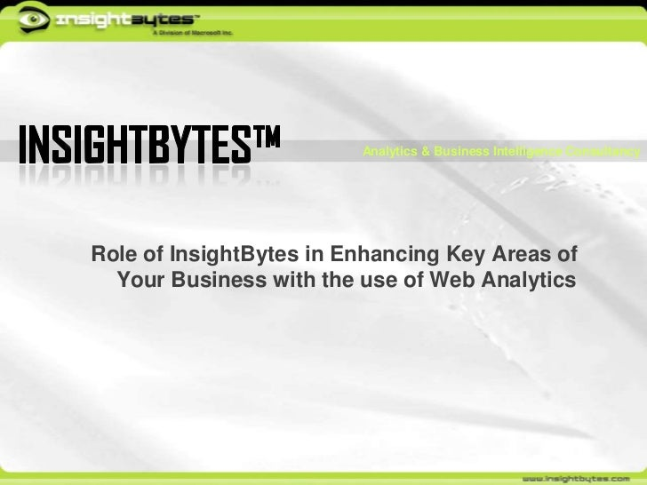 InsightBytes™<br />Analytics & Business Intelligence Consultancy<br />Role of InsightBytes in Enhancing Key Areas of Your ...