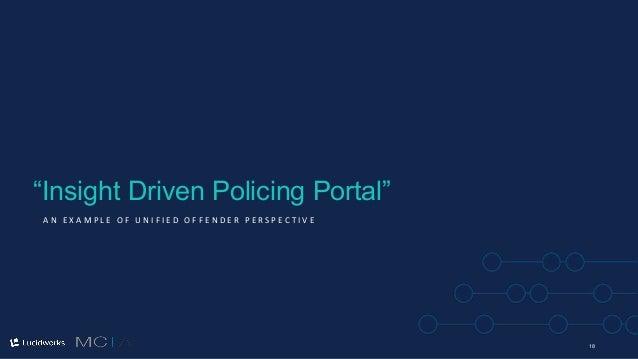 "1818 A N E X A M P L E O F U N I F I E D O F F E N D E R P E R S P E C T I V E ""Insight Driven Policing Portal"""