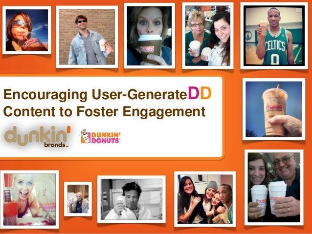 @KevinTVine | @DunkinDonutsEncouraging User-GenerateDDContent to Foster Engagement