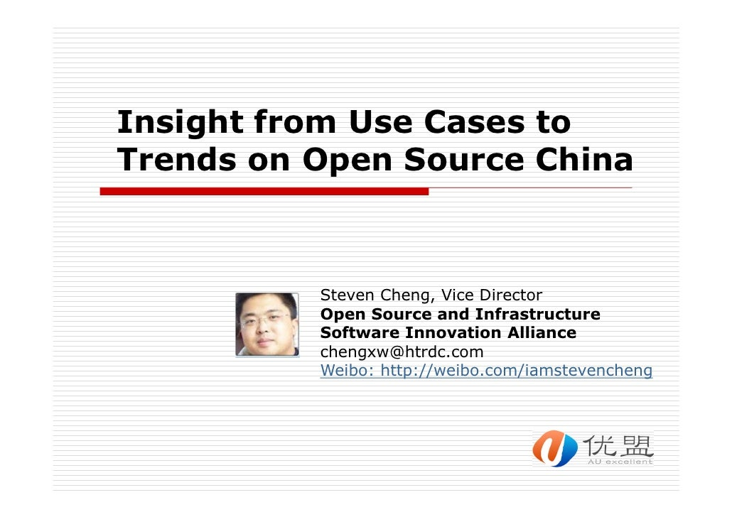 Insight from Use Cases toTrends on Open Source China          Steven Cheng, Vice Director          Open Source and Infrast...