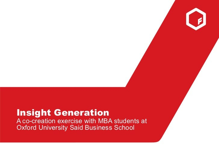 Insight GenerationA co-creation exercise with MBA students atOxford University Said Business School