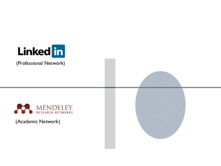 (Professional Network)(Academic Network)