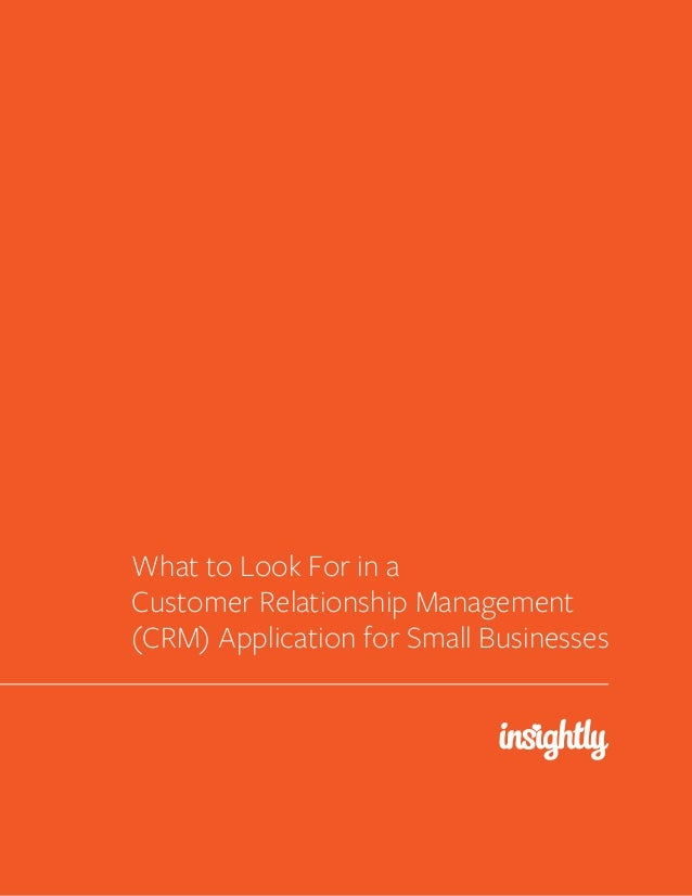What to Look For in a Customer Relationship Management (CRM) Application for Small Businesses