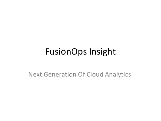 FusionOps Insight Next Generation Of Cloud Analytics