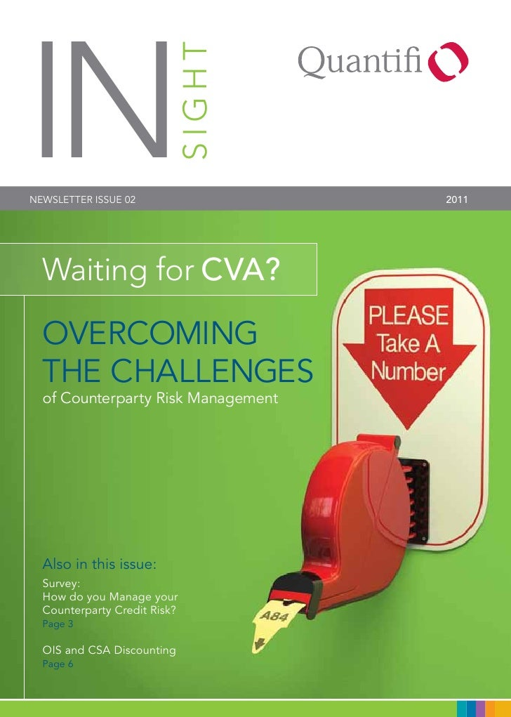 INNEWSLETTER ISSUE 02       SIGHT     2011  Waiting for CVA?  OvERCOMINg  THE CHALLENgES  of Counterparty Risk Management ...
