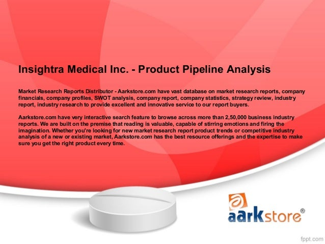 Insightra Medical Inc. - Product Pipeline AnalysisMarket Research Reports Distributor - Aarkstore.com have vast database o...