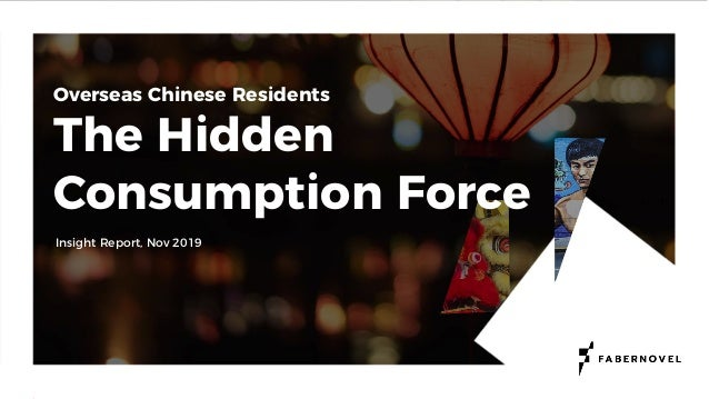 Insight Report by Fabernovel - The Hidden consumption force of Overseas Chinese Residents