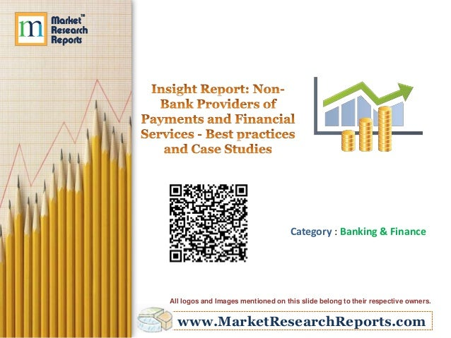Category : Banking & Finance  All logos and Images mentioned on this slide belong to their respective owners.  www.MarketR...