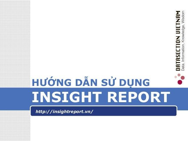 LOGO HƯỚNG DẪN SỬ DỤNG INSIGHT REPORT http://insightreport.vn/