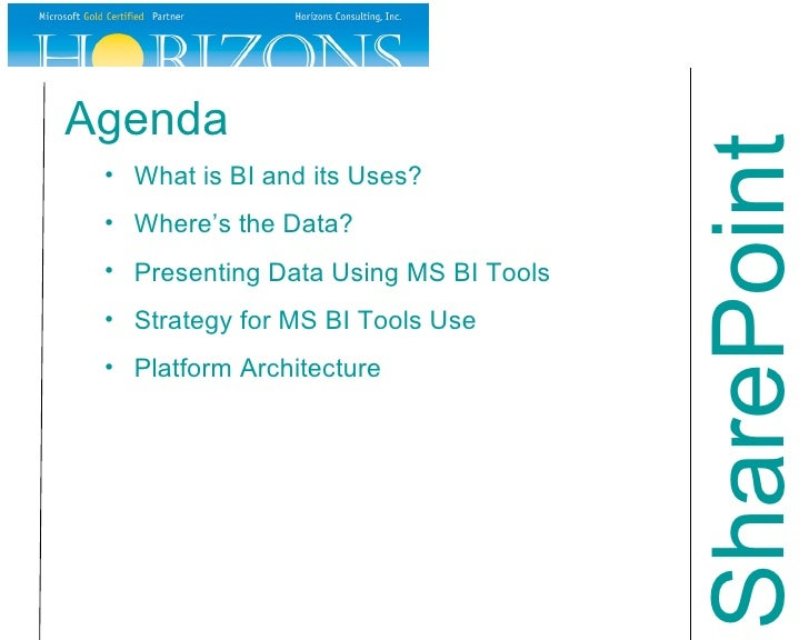 Agenda <ul><ul><li>What is BI and its Uses? </li></ul></ul><ul><ul><li>Where's the Data? </li></ul></ul><ul><ul><li>Presen...