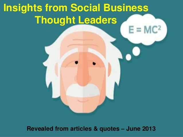 Insights from Social BusinessThought LeadersRevealed from articles & quotes – June 2013