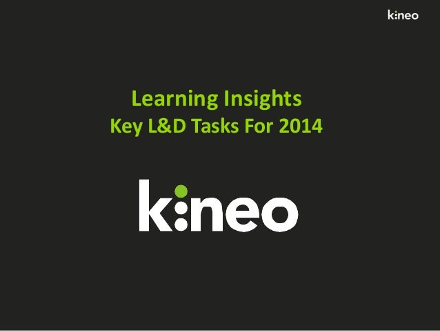 Learning Insights Key L&D Tasks For 2014