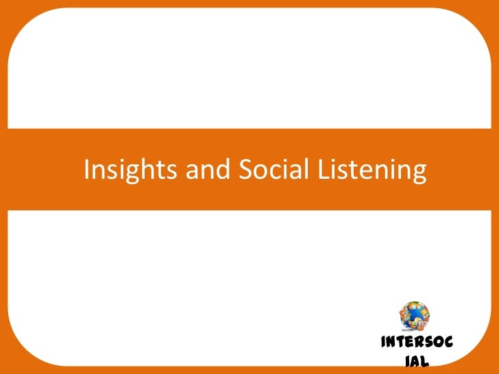 Insights and Social Listening                         Intersoc                            ial