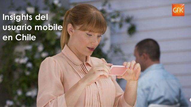 1 Insights del usuario mobile en Chile