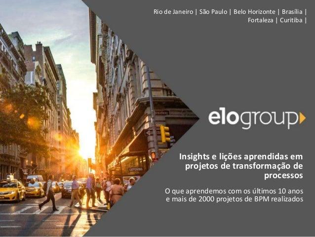 Rio de Janeiro | São Paulo | Belo Horizonte | Brasília | Fortaleza | Curitiba | Insights e lições aprendidas em projetos d...